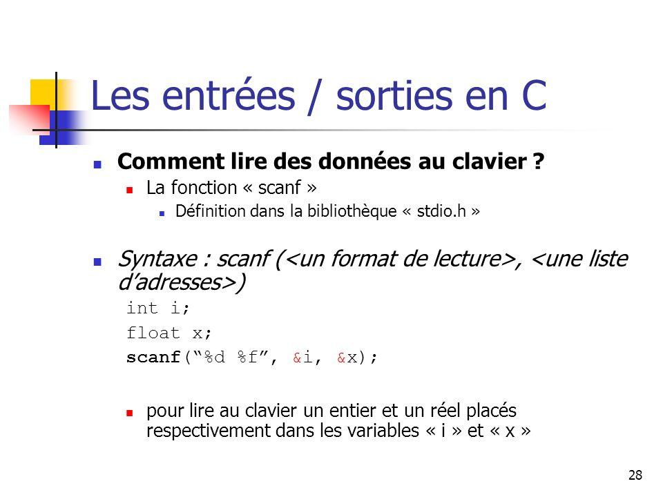 28 Les entrées / sorties en C Comment lire des données au clavier .