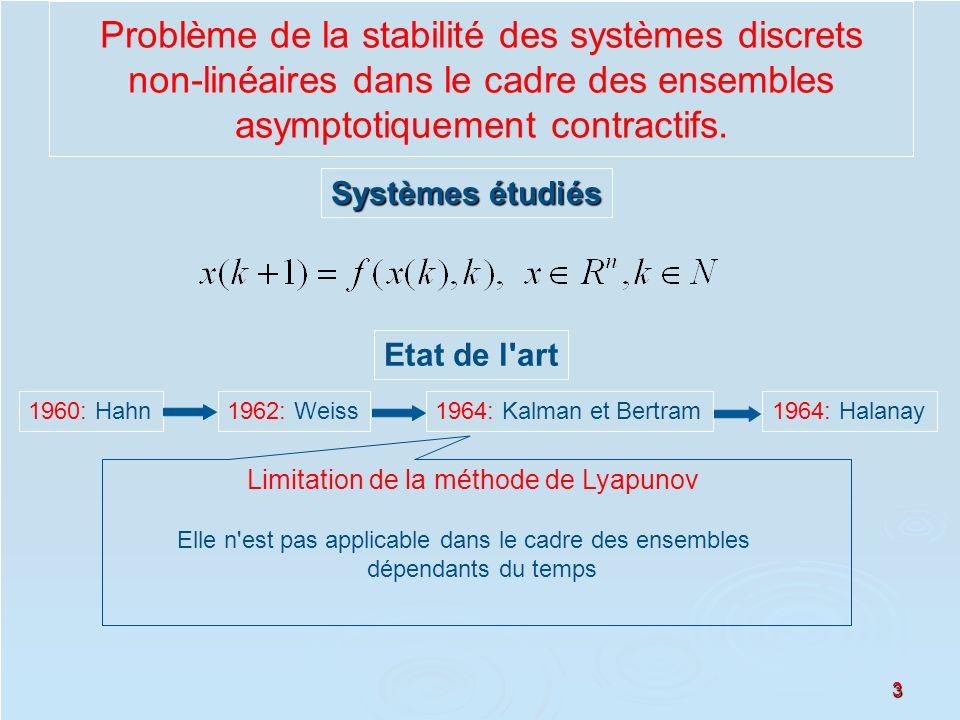 3 Problème de la stabilité des systèmes discrets non-linéaires dans le cadre des ensembles asymptotiquement contractifs. 1960: Hahn Etat de l'art 1962