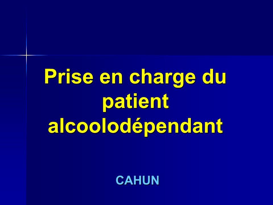 Prise en charge du patient alcoolodépendant CAHUN