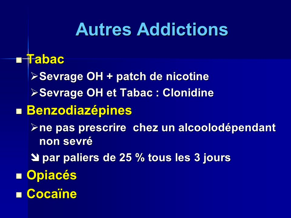 Autres Addictions Tabac Tabac Sevrage OH + patch de nicotine Sevrage OH + patch de nicotine Sevrage OH et Tabac : Clonidine Sevrage OH et Tabac : Clon
