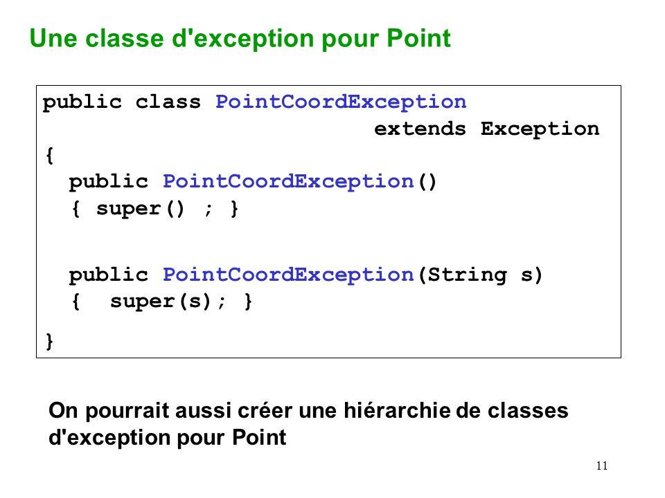 11 public class PointCoordException extends Exception { public PointCoordException() { super() ; } public PointCoordException(String s) {super(s); } }