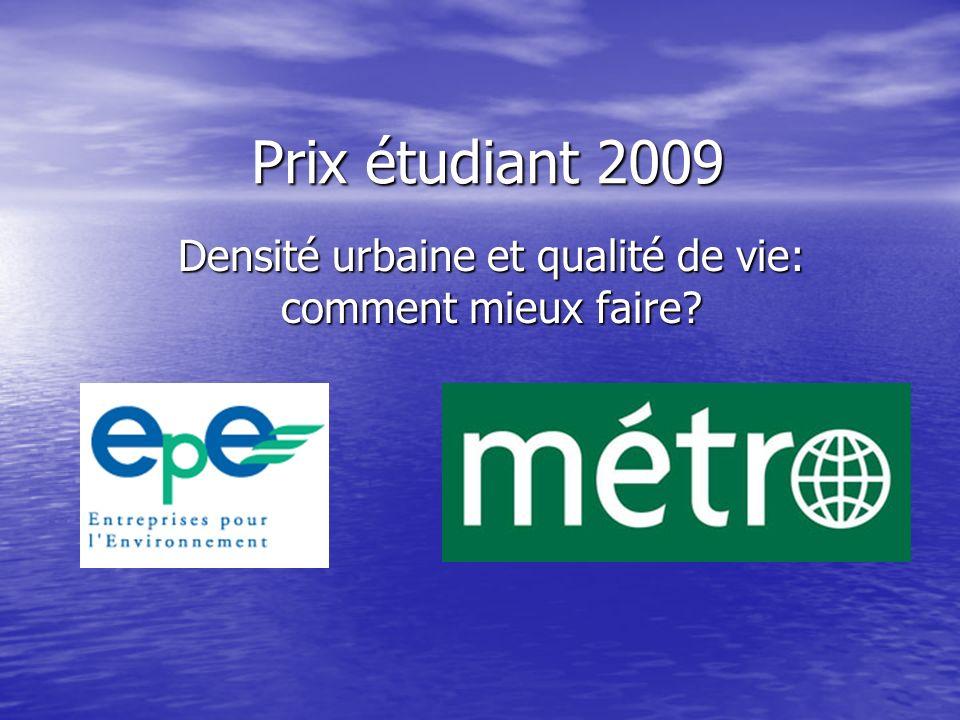 Prix étudiant 2009 Densité urbaine et qualité de vie: comment mieux faire?