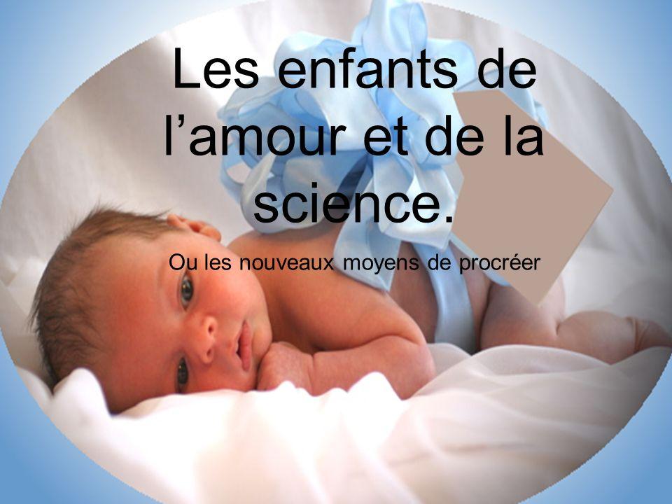 Les enfants de lamour et de la science. Ou les nouveaux moyens de procréer
