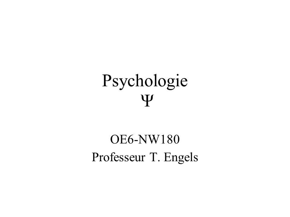 Psychologie Ψ OE6-NW180 Professeur T. Engels