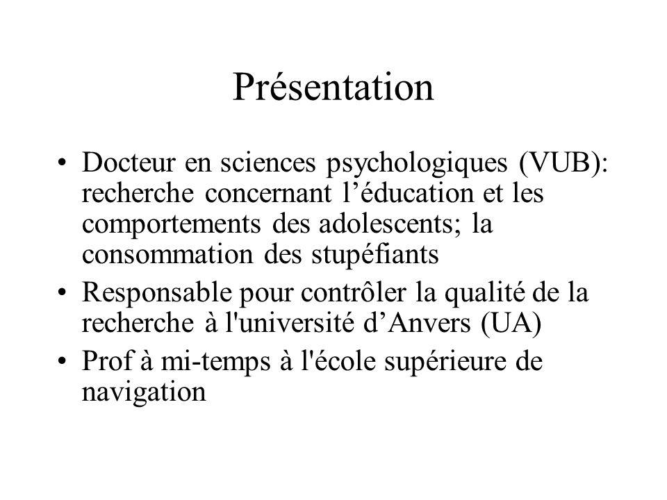 Présentation Docteur en sciences psychologiques (VUB): recherche concernant léducation et les comportements des adolescents; la consommation des stupé