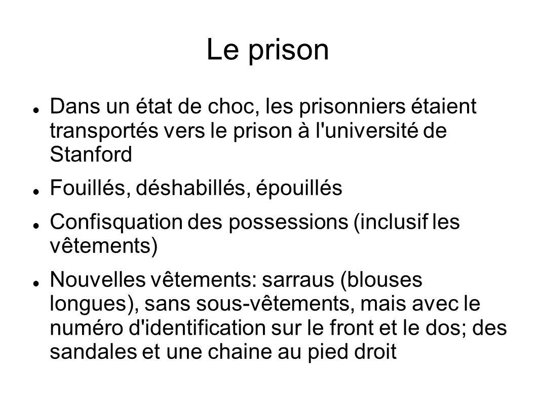 Les gardiens Pas de formation ou de préparation spécifique Instruction par Philip Zimbardo: Vous pouvez créer une situation dans laquelle les prisonniers sennuient et dans laquelle ils ont un peu de détresse.