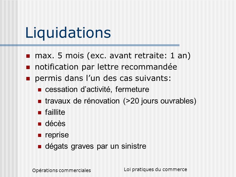 Opérations commerciales Loi pratiques du commerce Liquidations max.