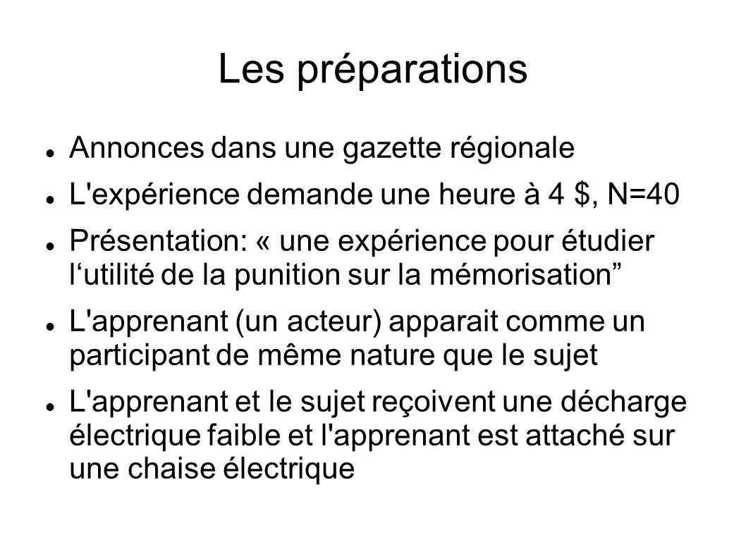 Les préparations Annonces dans une gazette régionale L'expérience demande une heure à 4 $, N=40 Présentation: « une expérience pour étudier lutilité d