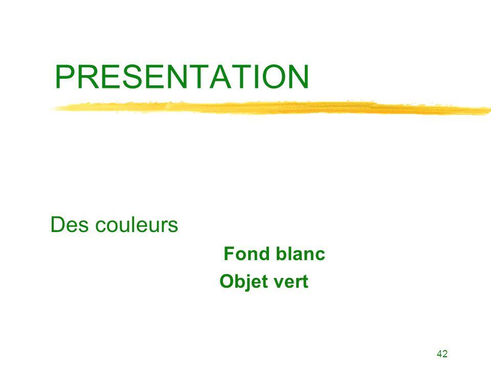 42 PRESENTATION Des couleurs Fond blanc Objet vert
