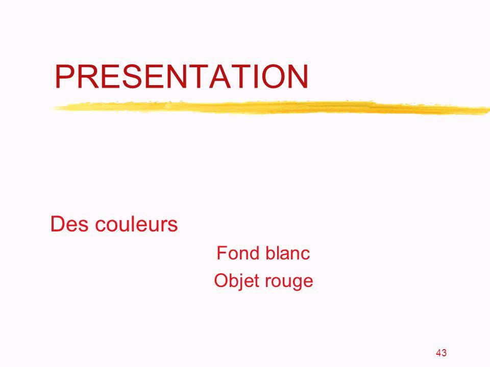 43 PRESENTATION Des couleurs Fond blanc Objet rouge