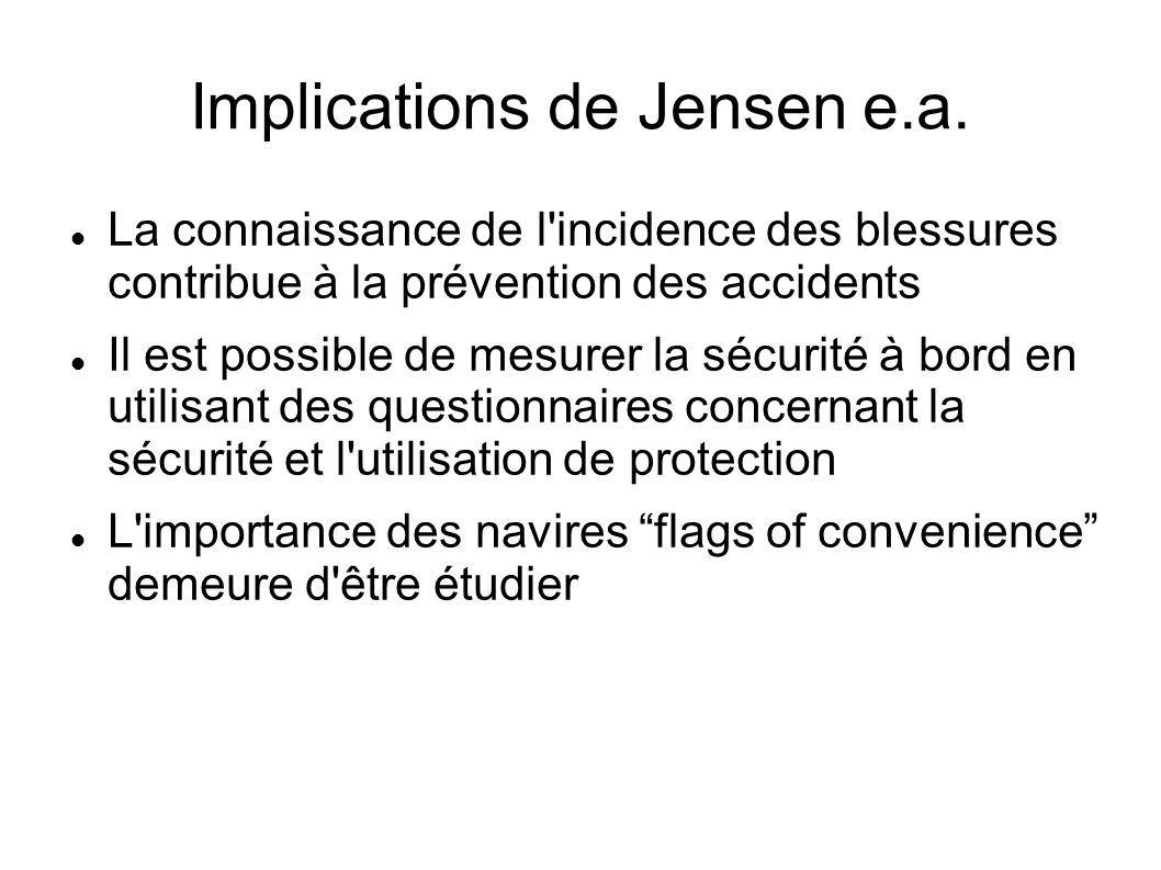 Implications de Jensen e.a. La connaissance de l'incidence des blessures contribue à la prévention des accidents Il est possible de mesurer la sécurit