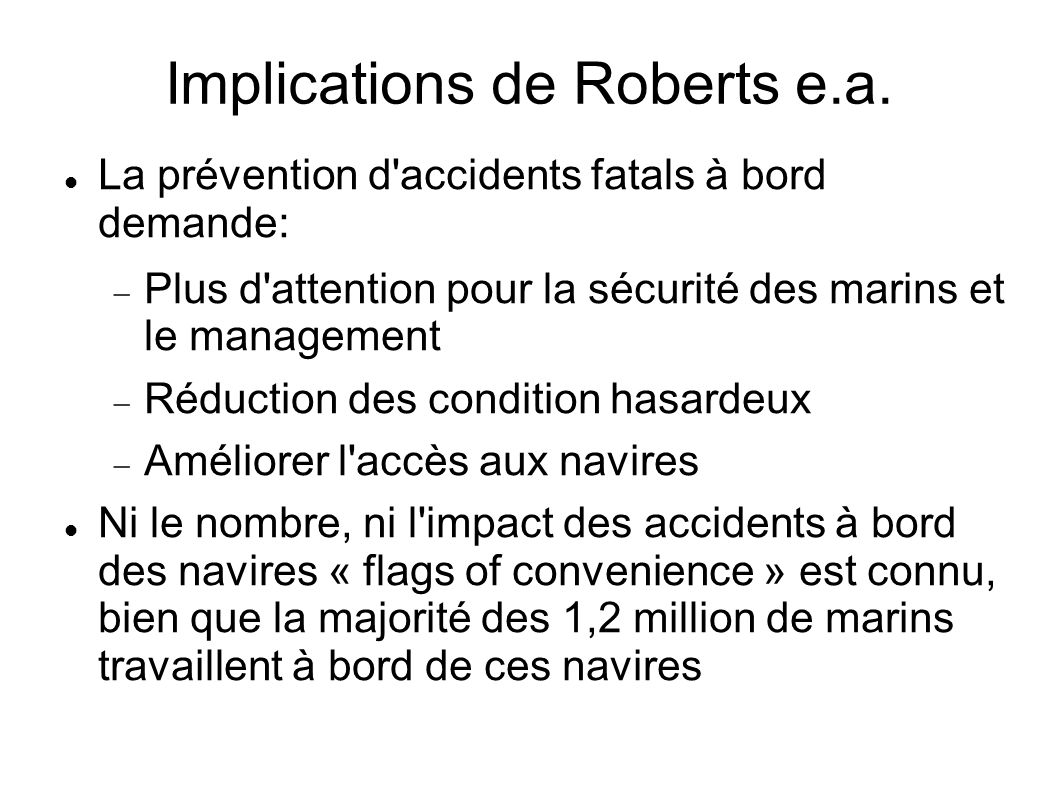 Implications de Roberts e.a. La prévention d'accidents fatals à bord demande: Plus d'attention pour la sécurité des marins et le management Réduction