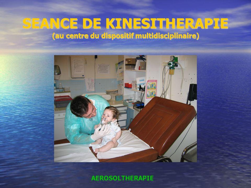 SEANCE DE KINESITHERAPIE (au centre du dispositif multidisciplinaire) AEROSOLTHERAPIE