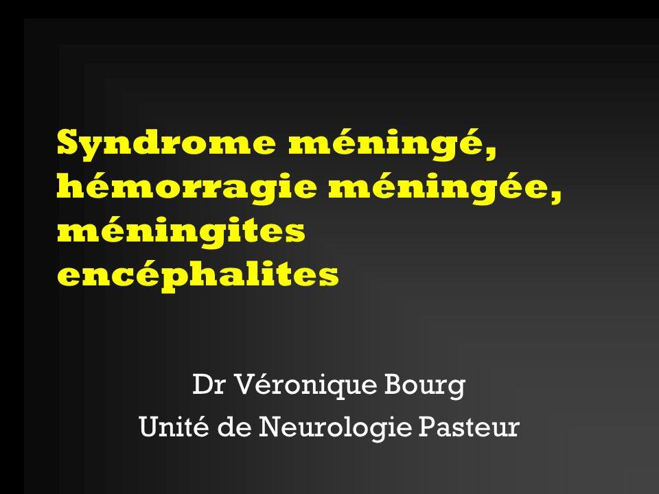 Syndrome méningé Syndrome lié à une irritation pathologique des enveloppes méningées (arachnoïde et pie-mère) et du LCR Saccompagne constamment de modifications biologiques du LCR