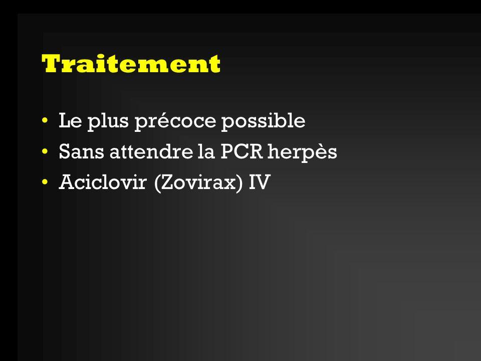 Évolution Avant anti-viraux: mortelle (70%), séquelles neuro- spychologique graves chez les survivants Avec traitement: Séquelles mnésiques chez ladulte: –Syndrome amnésique pur type Korsakoff –Tbles de lapprentissage épisodique Séquelles comportementales: –Syndrome de Kluver et Bucy: boulimie/anorexie, hyperoralité, hyperactivité motrice, apathie, déinhibition sexuelle, tbles attentionnels –Tbles anxio-dépressifs, hyperémotivité, irritabilité