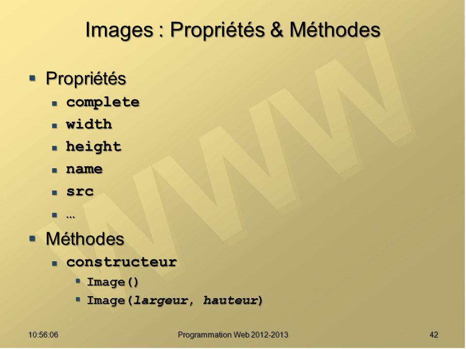 4210:57:52 Programmation Web 2012-2013 Images : Propriétés & Méthodes Propriétés Propriétés complete complete width width height height name name src