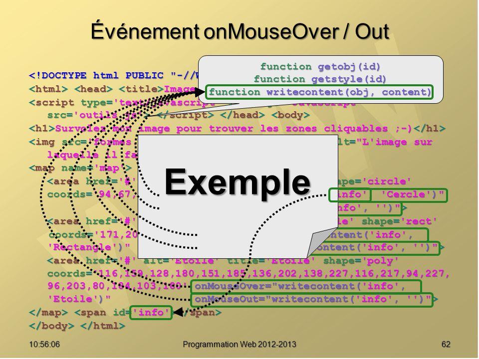 6210:57:53 Programmation Web 2012-2013 Événement onMouseOver / Out Image cliquable Image cliquable Survolez mon image pour trouver les zones cliquable