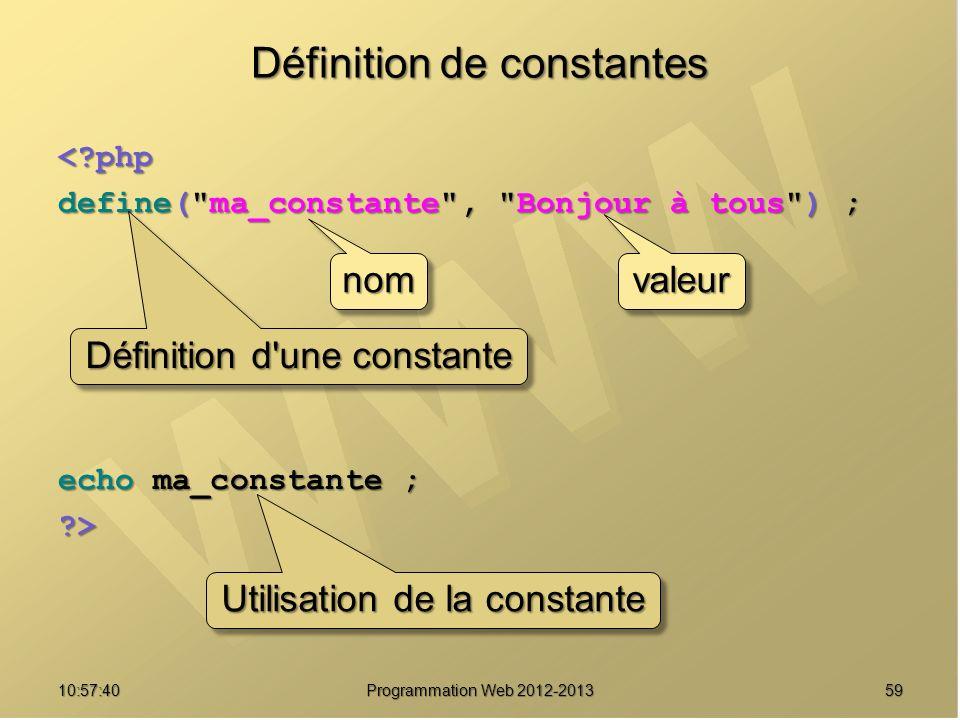 5910:59:29 Programmation Web 2012-2013 Définition de constantes <?php define(