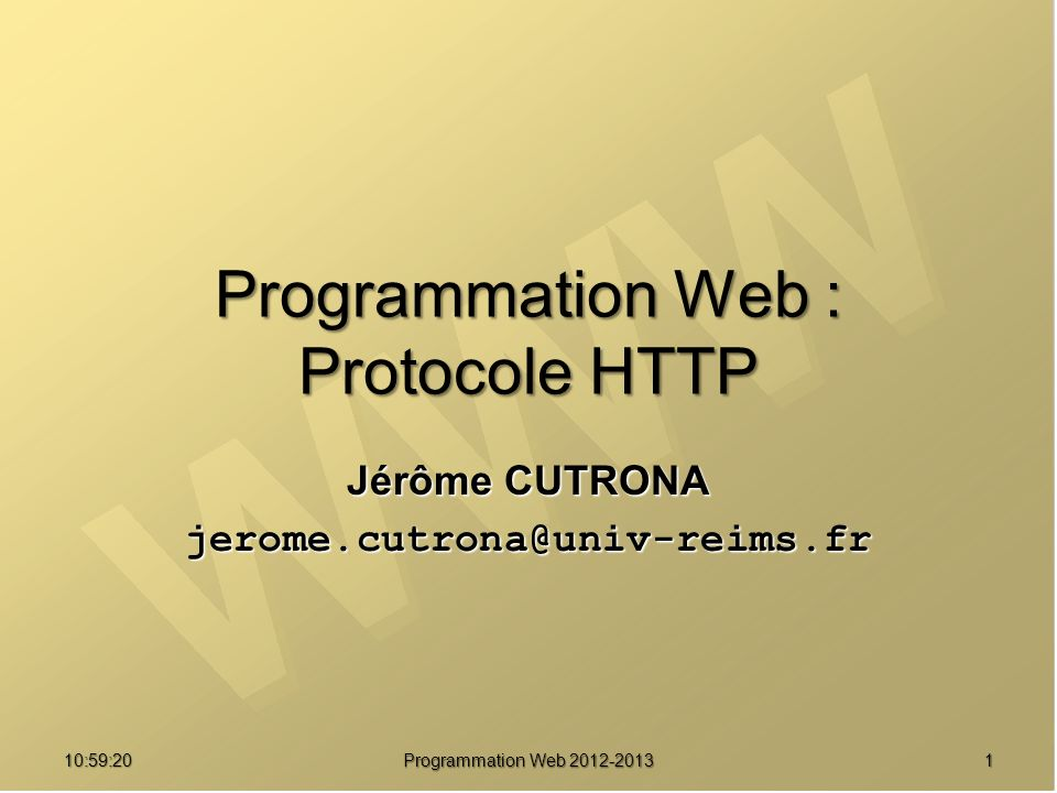 1211:00:56 Programmation Web 2012-2013 Exemple de réponse HTTP HTTP/1.x 200 OK HTTP/1.x 200 OK Date: Mon, 25 Apr 2005 04:25:17 GMT Date: Mon, 25 Apr 2005 04:25:17 GMT Server: Apache/2.0.46 (Red Hat) Server: Apache/2.0.46 (Red Hat) X-Powered-By: PHP/4.3.2 X-Powered-By: PHP/4.3.2 Content-Type: text/html Content-Type: text/html Ligne blanche Ligne blanche <html>......