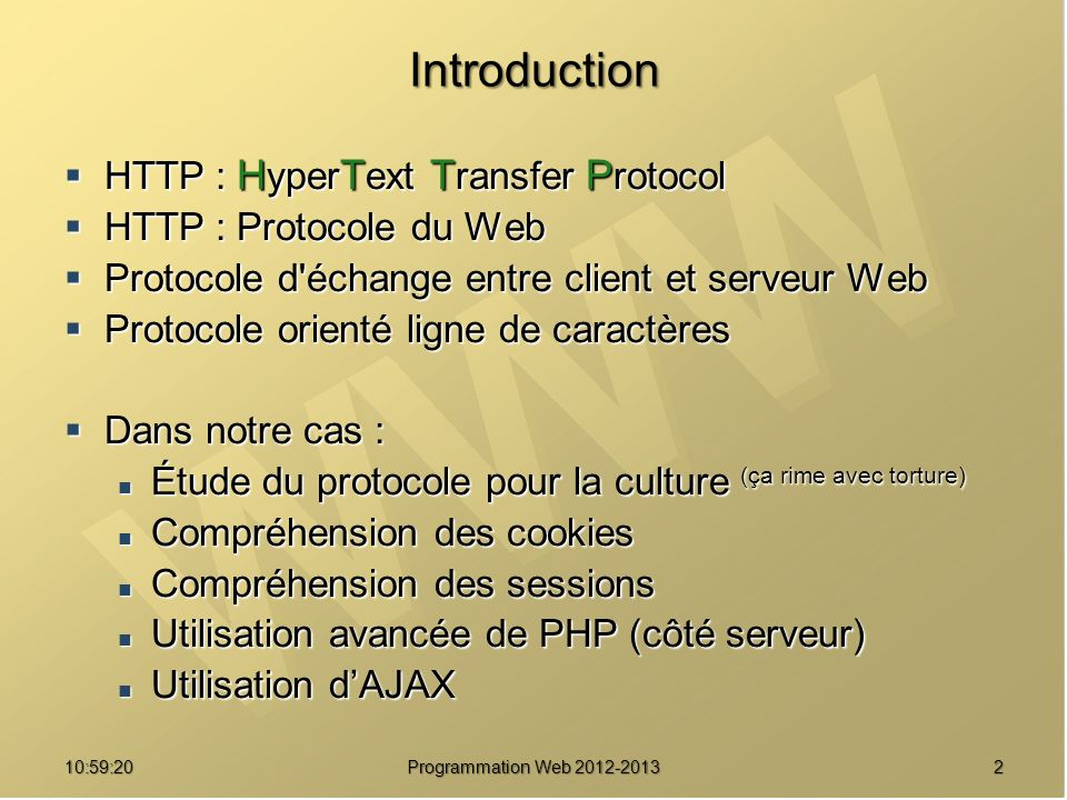 211:00:56 Programmation Web 2012-2013 Introduction HTTP : H yper T ext T ransfer P rotocol HTTP : H yper T ext T ransfer P rotocol HTTP : Protocole du