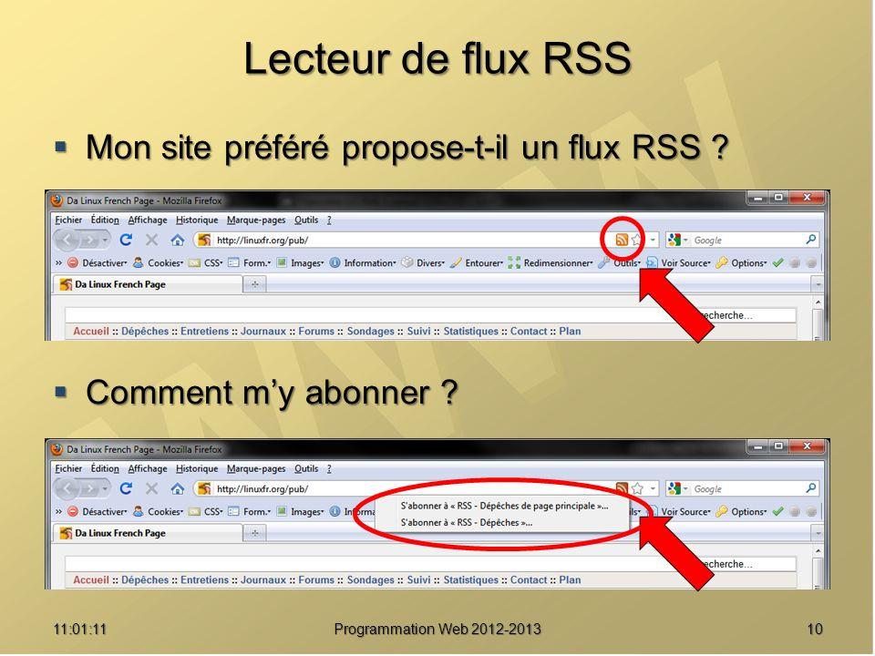 Lecteur de flux RSS 1011:02:47 Programmation Web 2012-2013 Mon site préféré propose-t-il un flux RSS ? Mon site préféré propose-t-il un flux RSS ? Com