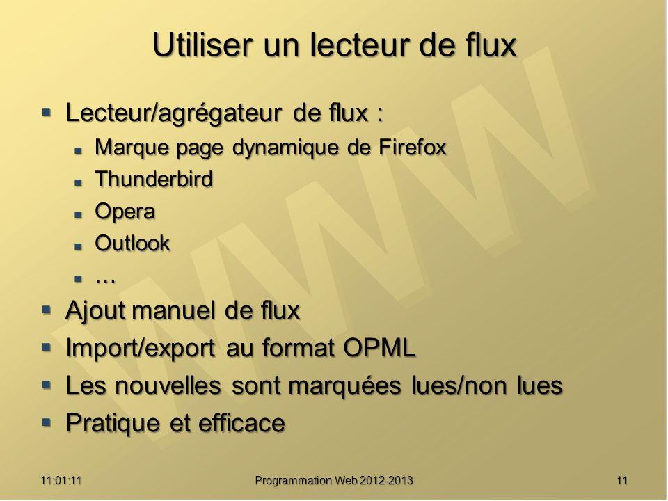 Utiliser un lecteur de flux Lecteur/agrégateur de flux : Lecteur/agrégateur de flux : Marque page dynamique de Firefox Marque page dynamique de Firefo