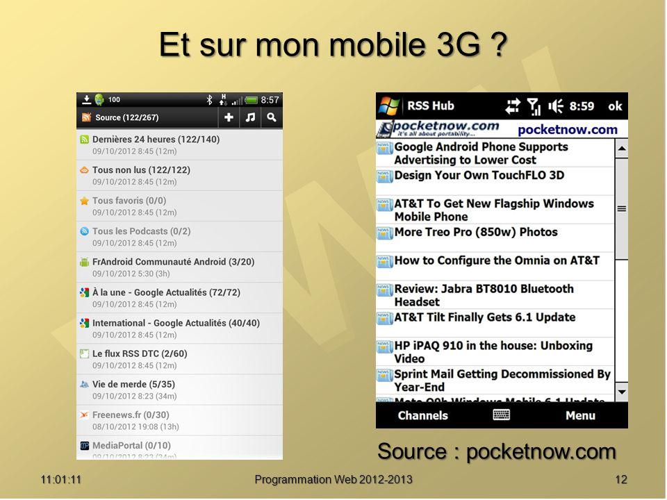 Et sur mon mobile 3G ? 1211:02:47 Programmation Web 2012-2013 Source : pocketnow.com