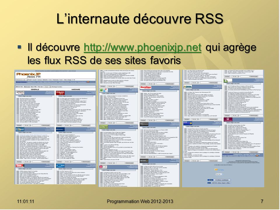 711:02:47 Linternaute découvre RSS Il découvre http://www.phoenixjp.net qui agrège les flux RSS de ses sites favoris Il découvre http://www.phoenixjp.