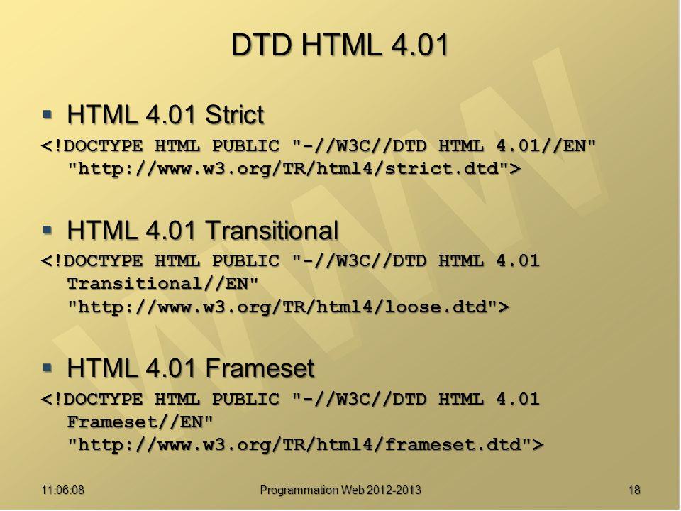 1811:07:59 DTD HTML 4.01 HTML 4.01 Strict HTML 4.01 Strict HTML 4.01 Transitional HTML 4.01 Transitional HTML 4.01 Frameset HTML 4.01 Frameset Programmation Web 2012-2013