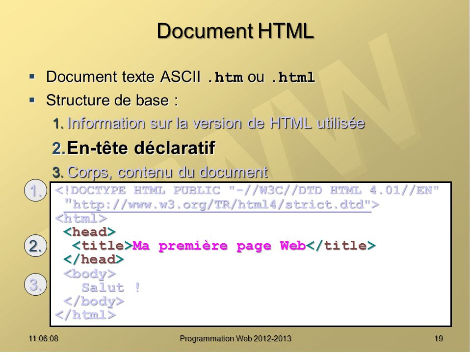 1911:07:59 Document HTML Document texte ASCII.htm ou.html Document texte ASCII.htm ou.html Structure de base : Structure de base : 1. Information sur