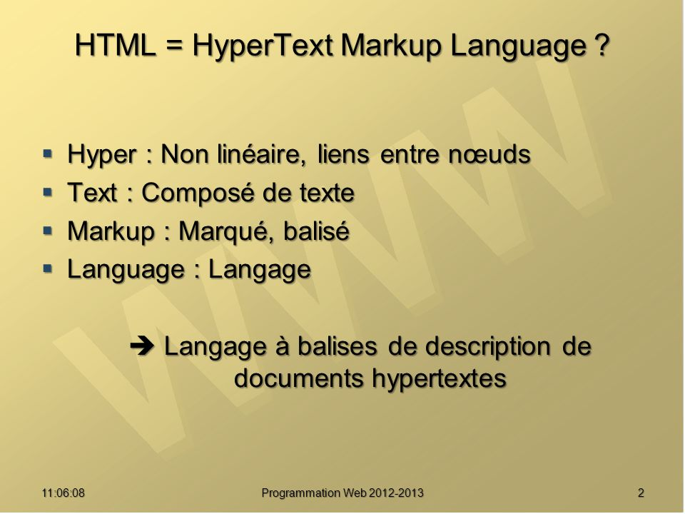211:07:59 HTML = HyperText Markup Language .