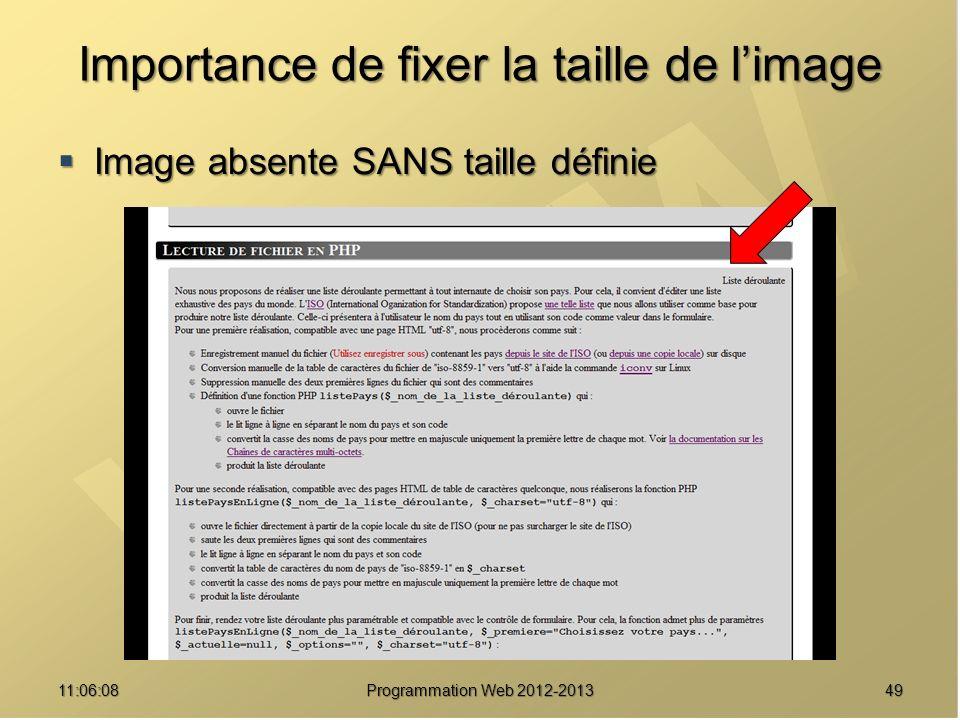 Importance de fixer la taille de limage Image absente SANS taille définie Image absente SANS taille définie 4911:07:59 Programmation Web 2012-2013