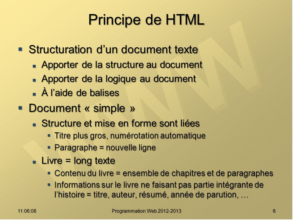 Principe de HTML Structuration dun document texte Structuration dun document texte Apporter de la structure au document Apporter de la structure au do