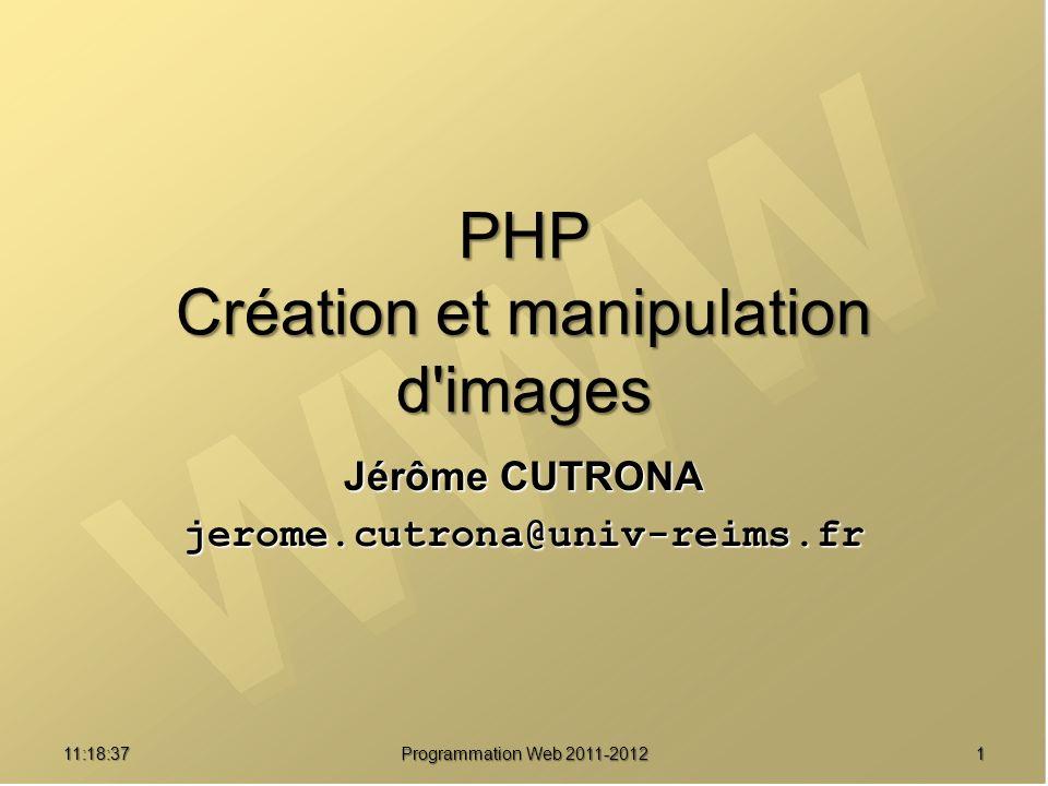 1211:20:16 Programmation Web 2011-2012 Création d images à la volée <img src= img.php alt= Mon image alt= Mon image height= 152 width= 210 > height= 152 width= 210 > <?php // Création $im = imageCreate(100, 100) ; // Manipulations $red = imageColorAllocate($im, 255, 0, 0) ; 255, 0, 0) ; imageFilledRectangle($im, 0, 0, 99, 99, $red) ; 99, 99, $red) ; // Envoi vers le navigateur header( Content-Type: image/png ) ; imagePNG($im) ; // Libération mémoire imageDestroy($im) ; Peut dépendre de paramètres GET : img.php?t=Coucouimg.php?t=Coucou img.php?r=10&v=120&b=255img.php?r=10&v=120&b=255 img.php?i=im.jpgimg.php?i=im.jpg …