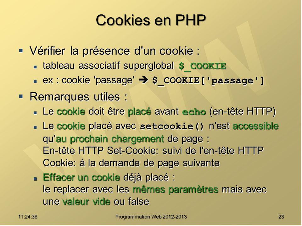 2311:26:40 Programmation Web 2012-2013 Cookies en PHP Vérifier la présence d'un cookie : Vérifier la présence d'un cookie : tableau associatif supergl