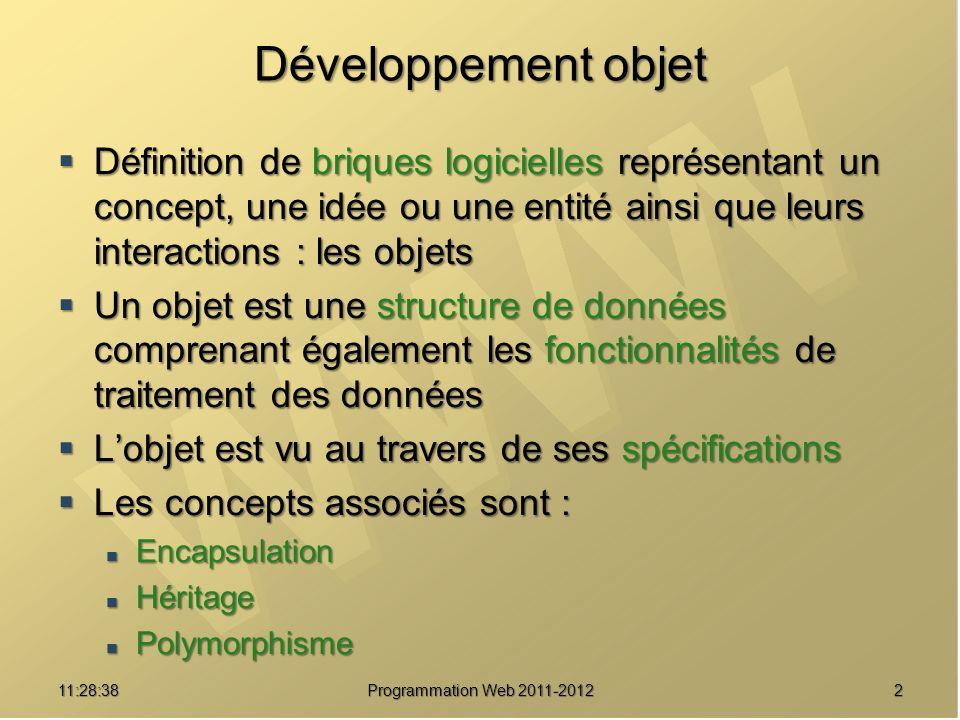 Développement objet Définition de briques logicielles représentant un concept, une idée ou une entité ainsi que leurs interactions : les objets Défini
