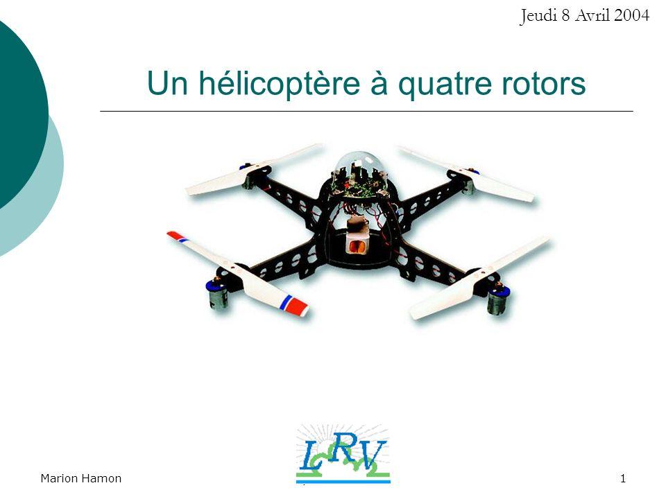 Marion HamonQuadrotors1 Un hélicoptère à quatre rotors Jeudi 8 Avril 2004