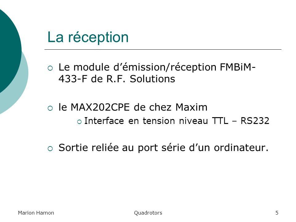 Marion HamonQuadrotors5 La réception Le module démission/réception FMBiM- 433-F de R.F. Solutions le MAX202CPE de chez Maxim Interface en tension nive