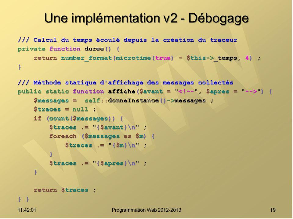 1911:43:39 Programmation Web 2012-2013 Une implémentation v2 - Débogage /// Calcul du temps écoulé depuis la création du traceur private function dure