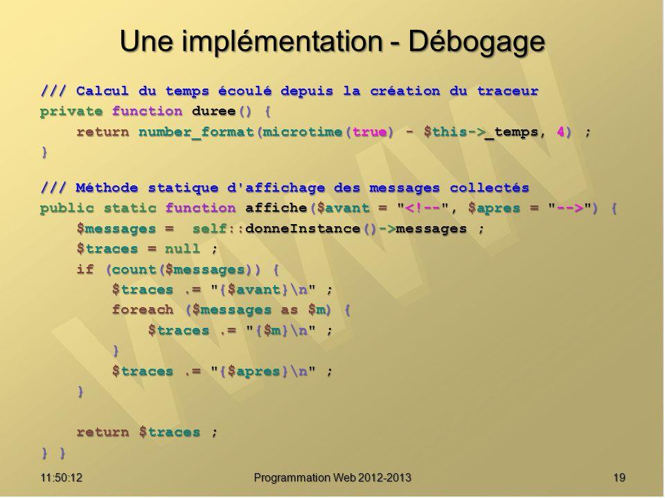 1911:51:49Programmation Web 2012-2013 Une implémentation - Débogage /// Calcul du temps écoulé depuis la création du traceur private function duree()
