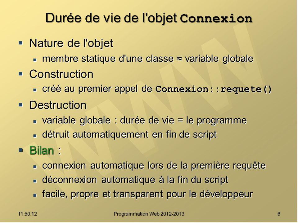 1711:51:49Programmation Web 2012-2013 Une implémentation - Débogage /// Singleton permettant de collecter des messages informatifs class Traceur { // Gestion de l instance unique private static $_instance = null ; /// Objet Traceur // Atttributs de l objet private $_messages = array() ; /// Tableau des messages private $_temps = null ; /// Instant de création /// Constructeur privé private function __construct() { $this->_temps = microtime(true) ; $this->_temps = microtime(true) ;} /// Interdire le clonage private function __clone() { throw new Exception( Clonage de .__CLASS__. interdit ! ) ; throw new Exception( Clonage de .__CLASS__. interdit ! ) ;}