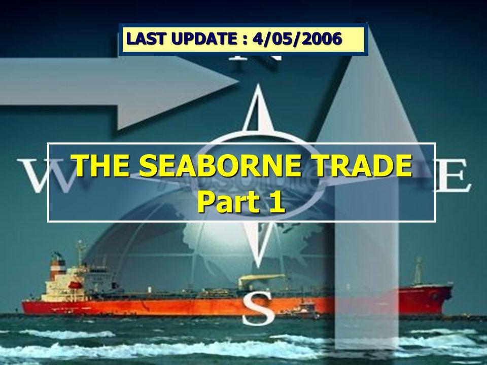 World Seaborne Trade - Part 12 THE SEABORNE TRADE Part 1