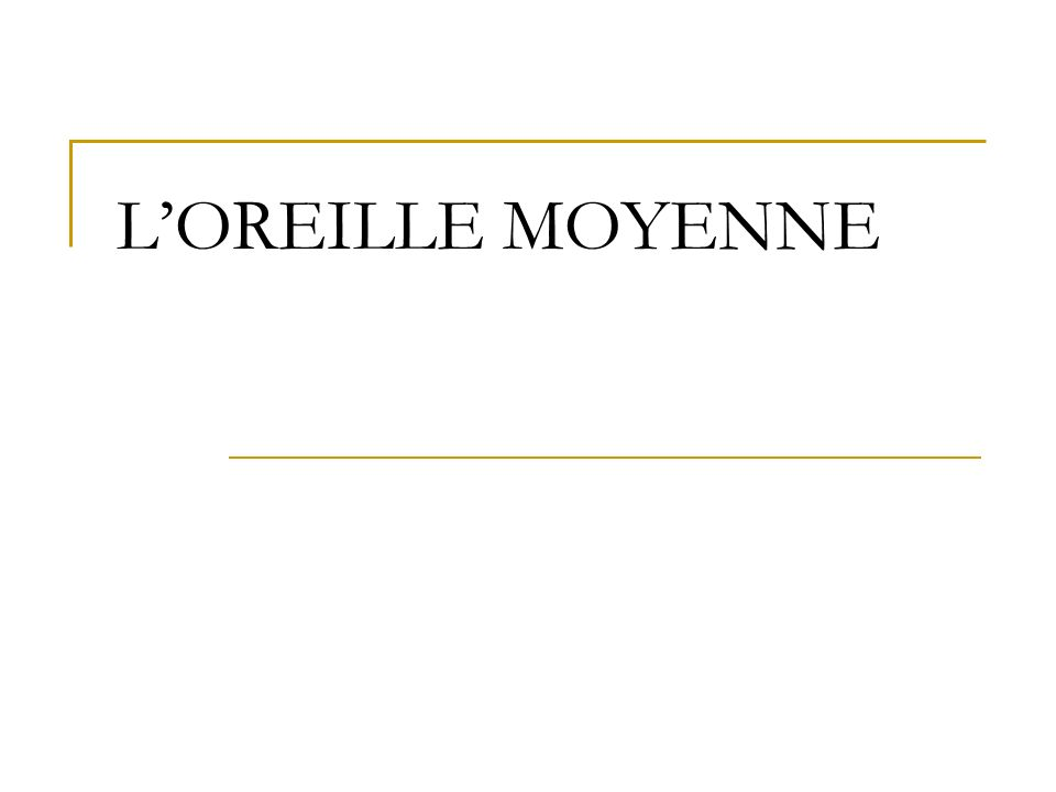 LOREILLE MOYENNE