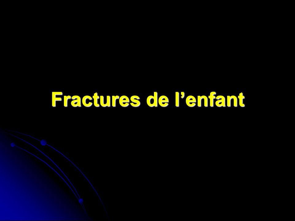 Fractures de lenfant