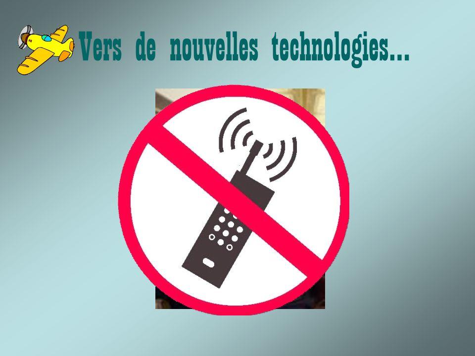 Vers de nouvelles technologies…