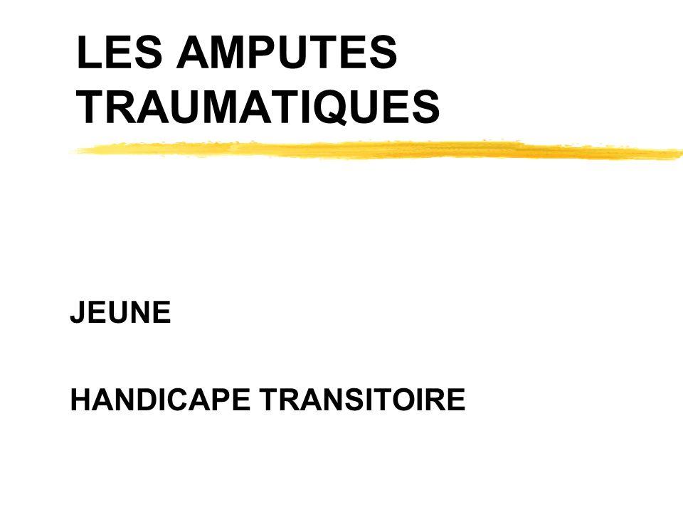 LES AMPUTES TRAUMATIQUES JEUNE HANDICAPE TRANSITOIRE