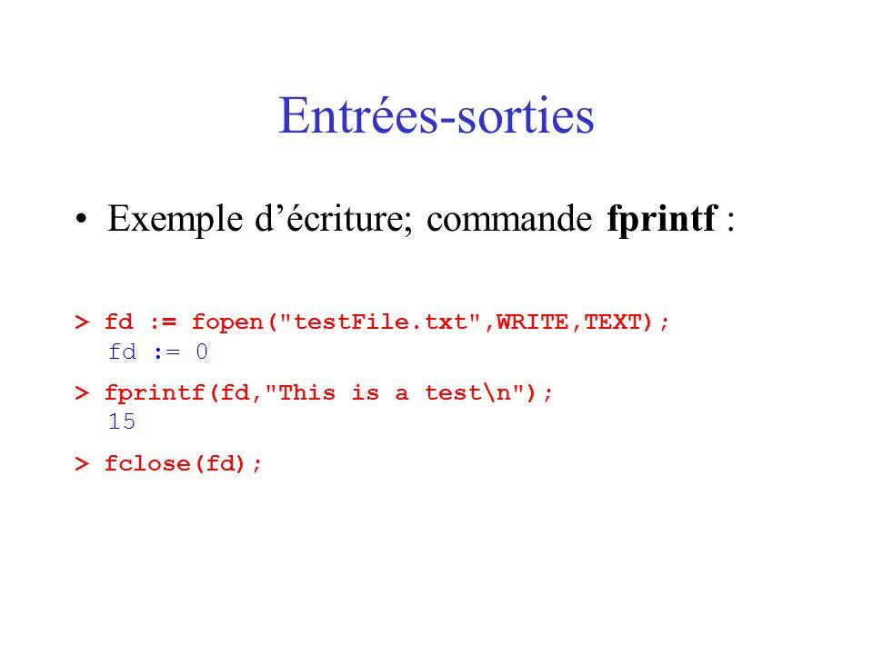 Entrées-sorties Exemple décriture; commande fprintf : > fd := fopen( testFile.txt ,WRITE,TEXT); fd := 0 > fprintf(fd, This is a test\n ); 15 > fclose(fd);