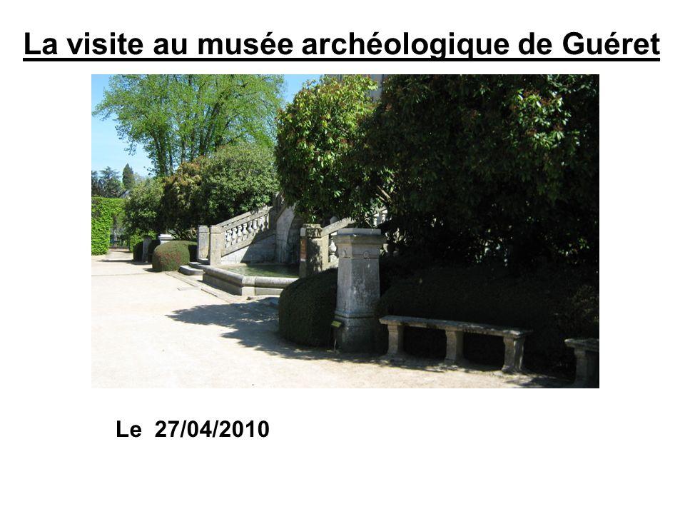 La visite au musée archéologique de Guéret Le 27/04/2010