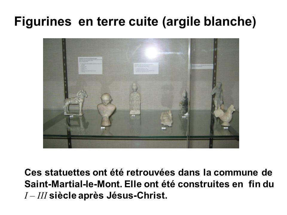 Figurines en terre cuite (argile blanche) Ces statuettes ont été retrouvées dans la commune de Saint-Martial-le-Mont. Elle ont été construites en fin