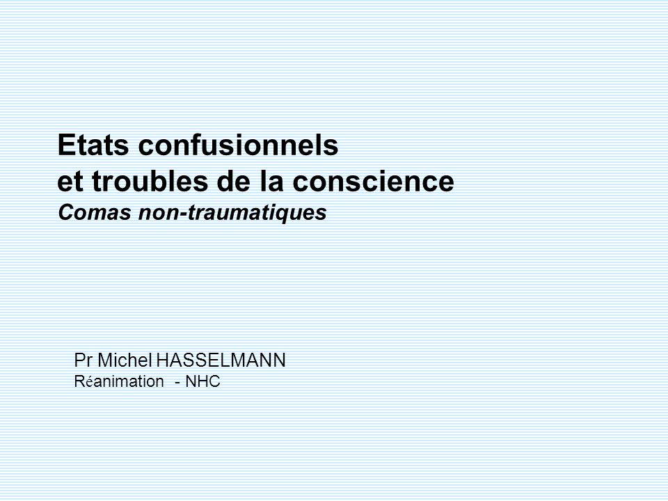Pr M HASSELMANN Etats confusionnels – comas - 2013 Examen neurologique : Réflexes du tronc cérébral Les réflexes physiologiques du tronc cérébral sont conservés dans les atteintes hémisphériques (par exemple au cours de létat végétatif chronique).